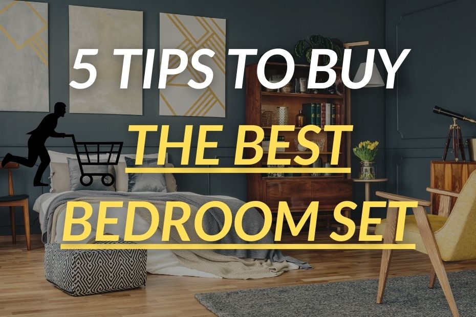 5 Tips to Buy the Best Bedroom Set