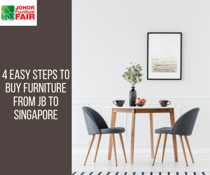 4 Easy Steps to Buy Furniture From JB To Singapore