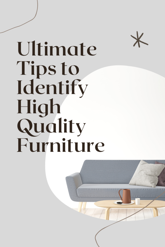 Help you to identify high quality furniture