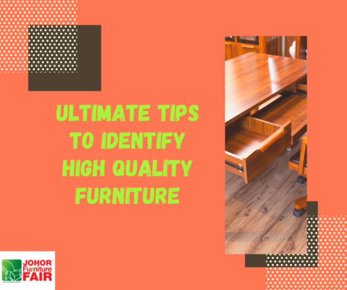 Ultimate Tips to Identify High Quality Furniture, you will regret if you miss it!