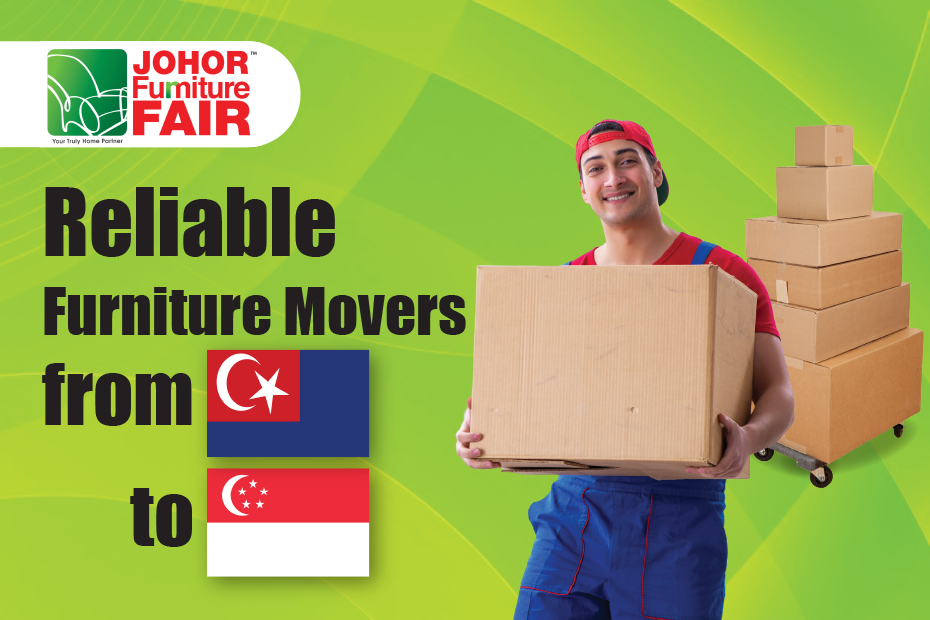 Helpful Tips: Reliable Furniture Movers from JB to Singapore