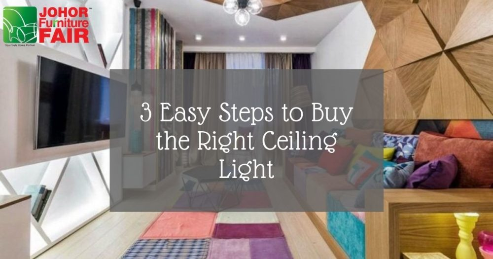 3 Easy Steps to Buy the Right Ceiling Light